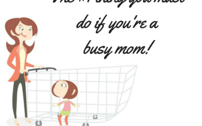 If You're A Busy Mom, Read This.